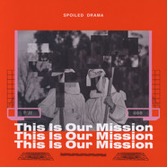 Spoiled Drama - This Is Our Mission