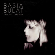 Basia Bulat - Tall Tall Shadow