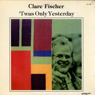 Clare Fischer - 'Twas Only Yesterday