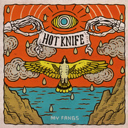Hot Knife - My Fangs Orange Vinyl Edition