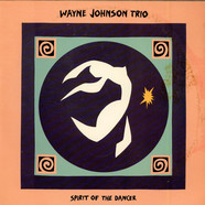Wayne Johnson Trio - Spirit Of The Dancer