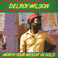 Delroy Wilson - Worth Your Weight In Gold