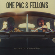 One Pac & Fellows - Kelengetti / Ngeum Ngeum