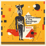 Baba Commandant & The Mandigo Band - Wasso