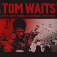 Tom Waits - Never Talk To Strangers: Rare Radio Appearanc