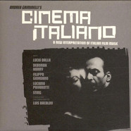 V.A. - Andrea Griminelli's Cinema Italiano: A New Interpretation Of Italian Film Music