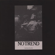 No Trend - You Deserve Your Life