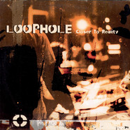 Loophole - Closer To Reality