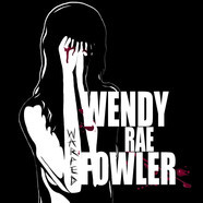 Wendy Rae Fowler - Warped
