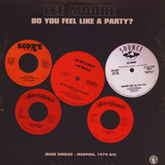 Lee Moore - Do You Feel Like A Party? Rare Singles Memphis 1979 - 1984