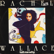Rachel Wallace - Tell Me Why