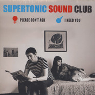 Supertonic Sound Club - Please Don`t Ask / I Need You