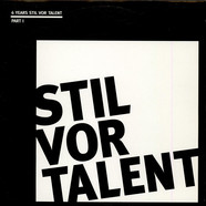 V.A. - 6 Years Stil Vor Talent Part I