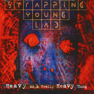 Strapping Young Lad - Heavy As A Really Heavy Thing