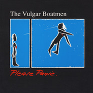 Vulgar Boatmen - Please Panic
