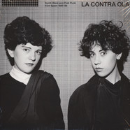 La Contra Ola - Synth Pop & Post Punk From Spain 1980-86