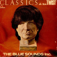 Blue Sounds Inc., The - Classics A La Twist