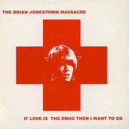 Brian Jonestown Massacre, The - If Love Is The Drug Then I Want To OD