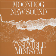 Ensemble Minisym Plays Moondog - New Sound / Moondog Compositions