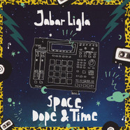 Jabar Ligla - Space, Dope & Time
