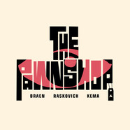 Braen / Raskovich / Kema - The Pawnshop White Cover Edition