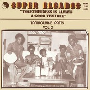 Super Elcados - Togetherness Is Always A Good Venture - Tambourine Party Volume 2