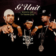 G-Unit - Wanna Get To Know You