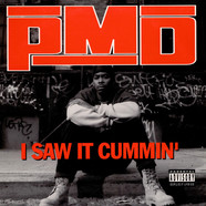 PMD - I Saw It Cummin'
