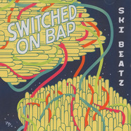Ski Beatz - Switched On Bap