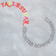 Table Sugar - Collected Achknowledgements