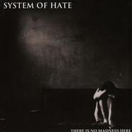 System Of Hate - There Is No Madness Here