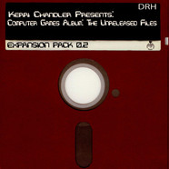 Kerri Chandler - Computer Games Album: The Unreleased Files: Expansion Pack 0.2