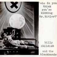 Wild Billy Childish & The Blackhands - Who Do You Think You're Kidding Mr. Hitler?