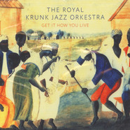 Royal Krunk Jazz Orkestra, The - Get It How You Live