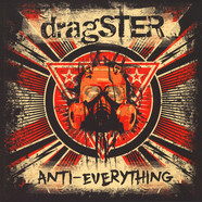 Dragster - Anti-Everything Red Vinyl Edition