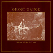 Ghost Dance - River Of No Return