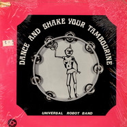 Universal Robot Band, The - Dance And Shake Your Tambourine
