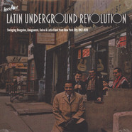 V.A. - Latin Underground Revolution: Swinging Boogaloo, Guaguanco, Salsa & Latin Funk From New York City 1967-1978