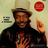 King Waleman - If You Need A Woman