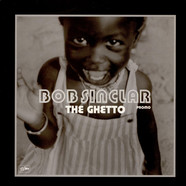 Bob Sinclar - The Ghetto