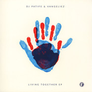 DJ Patife & Vangeliez - Living Together EP