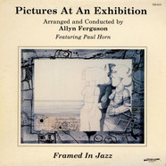 Allyn Ferguson Featuring Paul Horn - Pictures At An Exhibition: Framed In Jazz