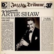 Artie Shaw - The Indispensable Artie Shaw Volumes 3/4