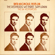 Red Nichols - 1925-28: The Redheads - We Three - Sam Lanin - The Six Hottentots