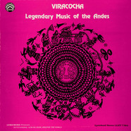 V.A. - Viracocha - Legendary Music Of The Andes