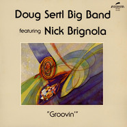 Doug Sertl Big Band Featuring Nick Brignola - Groovin'