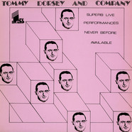 Tommy Dorsey And His Orchestra - Tommy Dorsey And Company
