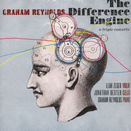Graham Reynolds - The Difference Engine: A Triple Concerto
