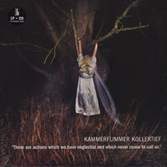 Kammerflimmer Kollektief - There Are Actions Which We Have Neglected And Which Never Cease To Call Us