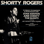 Shorty Rogers with Stan Kenton, June Christy, Shorty Rogers and his Giants featuring Art Pepper & Shelly Manne - 14 Historic Arrangements & Performances